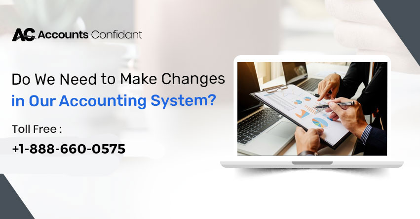 Make changes in our Accounting System
